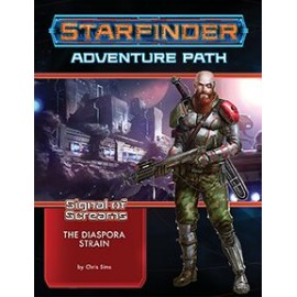 Starfinder Adventure Path: The Diaspora Strain (Signal of Screams 1 of 3)