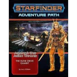 Starfinder Adventure Path: The Rune Drive Gambit (Against the Aeon Throne3 of 3)