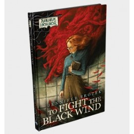 Arkham Novel: To Fight the Black wind