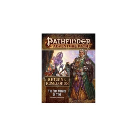 Pathfinder Adventure Path: The City Outside of Time (Return of the Runelords 5 of 6)