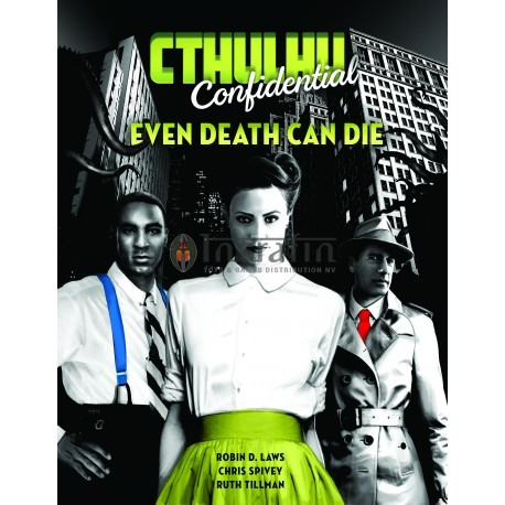 Even Death Can Die (Cthulhu Confidential Advs.)