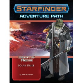Starfinder Adventure Path: Solar Strike (Dawn of Flame 5 of 6)