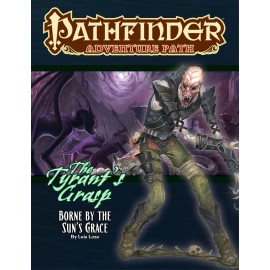 Pathfinder Adventure Path: Borne by the Sun's Grace (The Tyrant's Grasp 5 of 6)