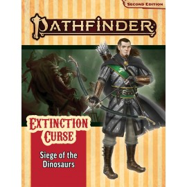 Pathfinder Adventure Path: Siege of the Dinosaurs (Extinction Curse 4 of 6) (P2)
