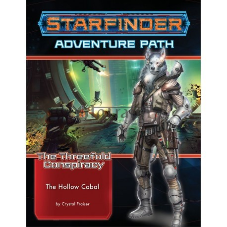 Starfinder Adventure Path: The Hollow Cabal (The Threefold Conspiracy 6 of 6)