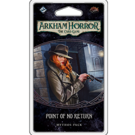 Point of No Return Mythos Pack : Arkham Horror LCG Exp