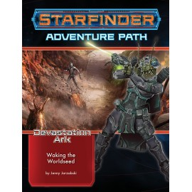 Starfinder Adventure Path: Waking the Worldseed (Devastation Ark 1 of 3)