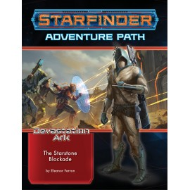 Starfinder Adventure Path: The Starstone Blockade (The Devastation Ark 2 of 3)
