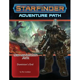 Starfinder Adventure Path: Dominion's End (Devastation Ark 3 of 3)