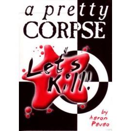 Let's Kill A Pretty Corpse