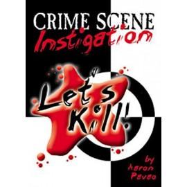 Let's Kill Crime Scene Instigation