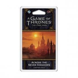 A Game of Thrones LCG 2nd Ed Across the Seven Kingdoms