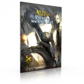 Arcana of the Ancients Where the Machines Wait RPG