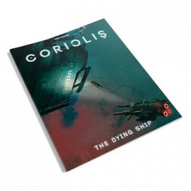 Coriolis: The Dying Ship (Coriolis RPG Supp., Full Color)