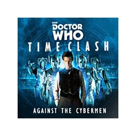 Dr Who Time Clash Against the Cybermen