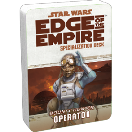 Star Wars: Edge of the Empire: Operator Specialization Deck