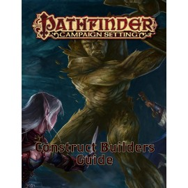 Pathfinder Campaign Setting: Construct Builder's Guildebook