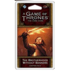 A Game of Thrones LCG: The Brotherhood Without Banners